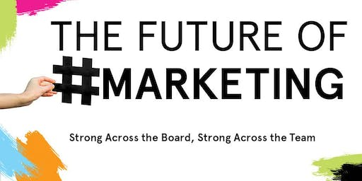 Strong Across the Board, Strong Across the Team. The Future of #Marketing