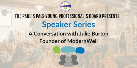 Paul's Pals Speaker Series: A Conversation with Julie Burton tickets