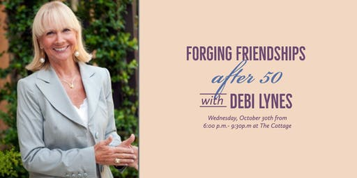 Forging Friendships After 50: Featuring Debi Lynes