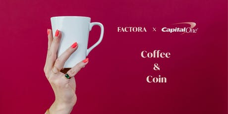 Factora X Capital One: October Coffee & Coin tickets