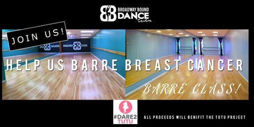 Help Us Barre Cancer: Barre Class to Benefit The Tutu Project