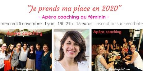 Apéro-coaching au féminin « Je prends ma place en 2020 » billets