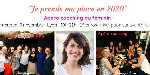 Apéro-coaching au féminin « Je prends ma place en 2020 »