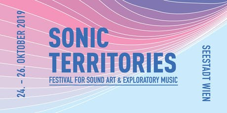 SONIC TERRITORIES Festival (26.10.2019) Tickets
