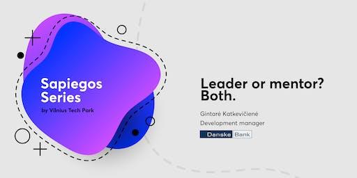 Leader or mentor? Both.