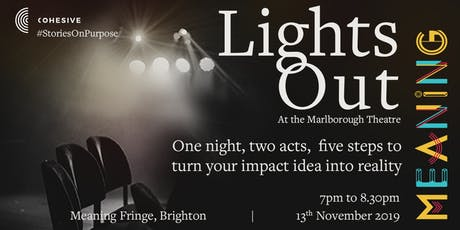 Lights Out at the Marlborough Theatre. A Meaning Fringe Event tickets