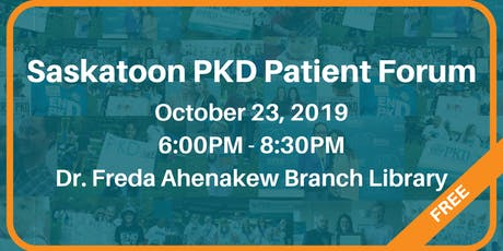 SASKATOON PKD PATIENT FORUM tickets