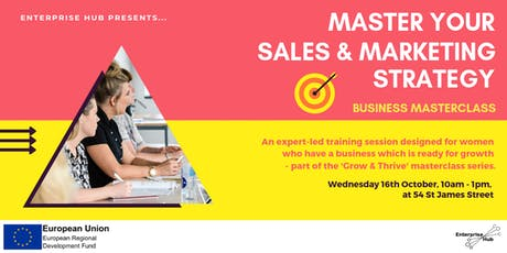 Master your Sales & Marketing Strategy: Part of Enterprise Hub's Grow & Thrive Masterclass Series  tickets