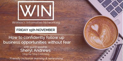 WIN Networking - How to confidently follow up business opportunities without fear!