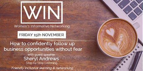 WIN Networking - How to confidently follow up business opportunities without fear! tickets