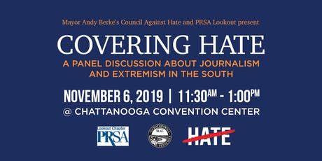 """""""Covering Hate"""" A Panel Discussion with Mayor Andy Berke's Council Against Hate and PRSA Lookout Chapter tickets"""