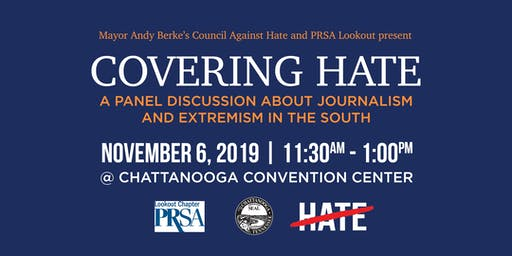 """Covering Hate"" A Panel Discussion with Mayor Andy Berke's Council Against Hate and PRSA Lookout Chapter"