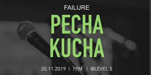 PechaKucha: Failure