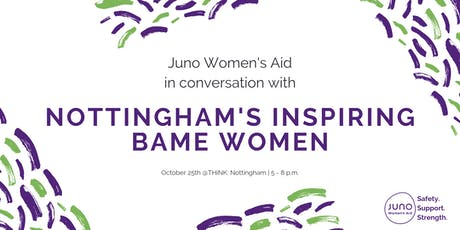 Juno in Conversation With Nottingham's Inspirational BAME Women tickets