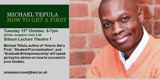 Michael Tefula, 'How to Get a First'