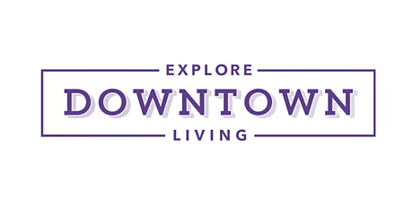 Explore Downtown Living | May 16, 2020 tickets