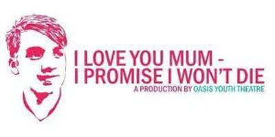 I Love You Mum Production for Haydon School  Parents/ Carers