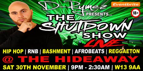 D-Rymez Presents: The Shutdown Show LIVE! tickets