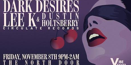 Dark Desires w/ Lee K (Circulate Records) tickets
