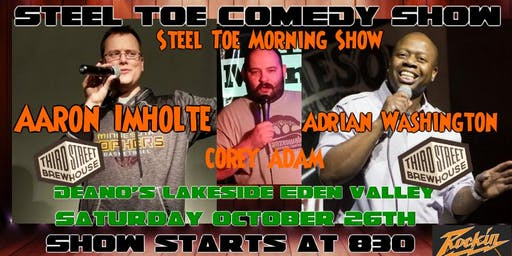 Steel Toe Comedy Show Deano's in Eden Valley