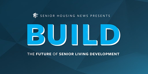 Senior Housing News BUILD 2020