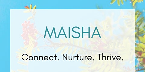 MAISHA - Connect. Nurture. Thrive.