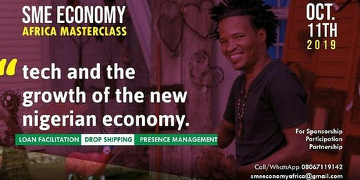 SME ECONOMY MASTERCLASS (Tech and the Growth of the New Nigerian Ecnomy)