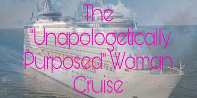 UNAPOLETICALLY PURPOSED WOMAN  CRUISE