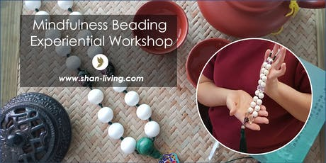Shan Experiential Mindfulness Workshop - Mindful Beading tickets