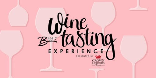 B105.7 Wine Tasting Experience presented by Crown Liquors