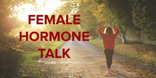 Female Hormone Talk: a talk on perimenopause (suitable women 35+)