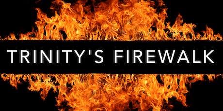 Trinity's Firewalk tickets