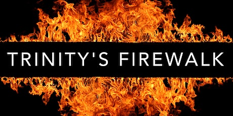 Trinity's Firewalk tickets