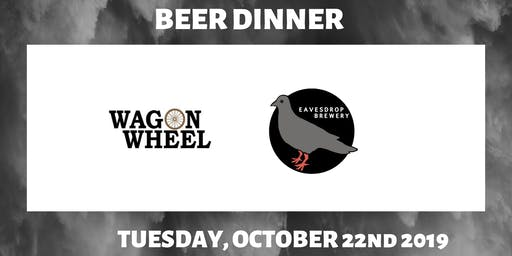 Wagon Wheel and Eavesdrop Beer Dinner