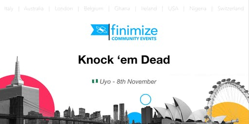 #FinimizeCommunity Presents: Knock 'em Dead!