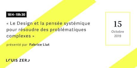 Le Design & la pensée systémique pour résoudre des problématiques complexes billets