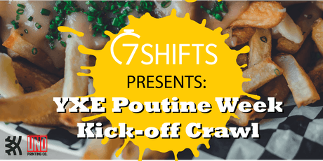 7shifts Presents: YXE Poutine Week Kick-off Crawl tickets