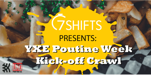7shifts Presents: YXE Poutine Week Kick-off Crawl