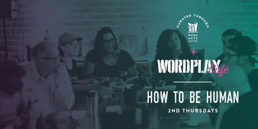 WordPlay Café: How to be Human - Conflicts