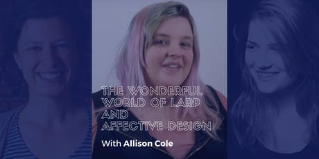 The Wonderful World of Larp and Affective Design tickets