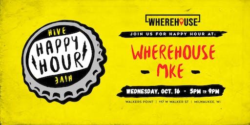 Hive Happy Hour [at] Wherehouse MKE