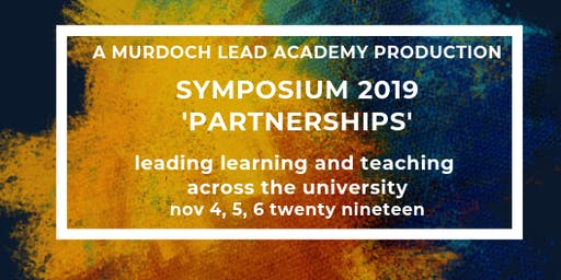 Murdoch LEAD Academy Symposium 2019 'Partnerships' Full Day 1