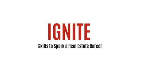 IGNITE INTENSIVE - SKILLS TO SPARK A REAL ESTATE CAREER tickets