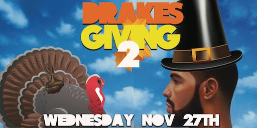Drakesgiving 2, hosted by Big Styles