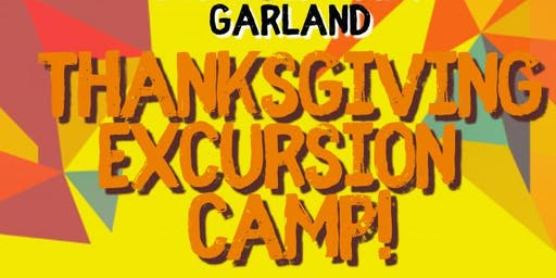 Thanksgiving Excursion Camp -  Discover Camp Garland /Mesquite