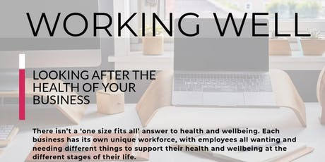 Working Well - Looking after the Health & Wellbeing of your Business tickets
