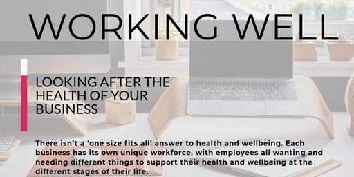 Working Well - Looking after the Health & Wellbeing of your Business
