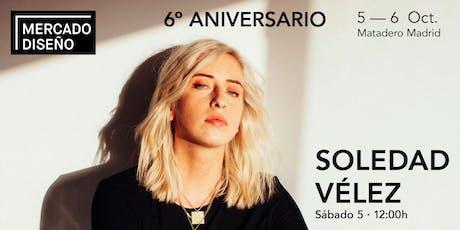 Soledad Vélez en concierto en el 6º aniversario de Mercado de Diseño entradas