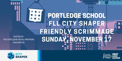 Portledge FIRST LEGO League City Shaper Scrimmage