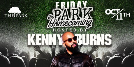Friday The Park Homecoming! Hosted By Kenny Burns tickets